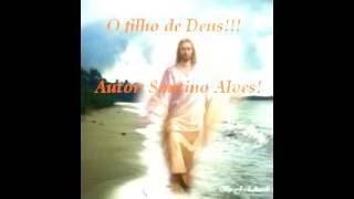 O FILHO DE DEUS!   AUTOR: SANTINO ALVES!