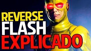 The Flash - Reverse Flash Explicado