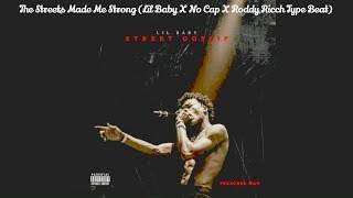 The Streets Made Me Strong (Lil Baby X No Cap X Roddy Ricch Type Beat)