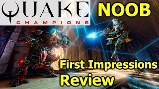 Quake Champions First Impressions + Review From A Noob Perspective - Quake Champions Gameplay