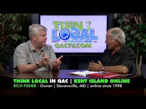 THINK LOCAL - Kent Island Online with Rich Fisher.