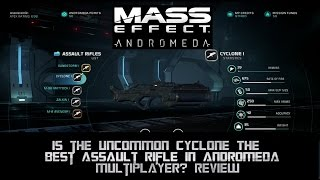 Mass Effect Andromeda Multiplayer Cyclone Assault Rifle Review
