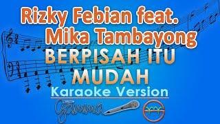 Rizky Febian Berpisah Itu Mudah Ft Mikha Tambayong Karaoke Lirik Tanpa Vokal By Gmusic
