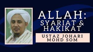 Allah: Syariat & Hakikat - Ustaz Johari Mohd Som