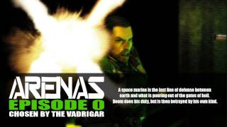 Arenas S1 E0 - Chosen by the Vadrigar