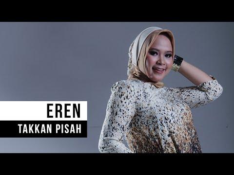 download lagu Eren - Takkan Pisah gratis