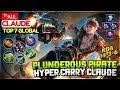 Plunderous Pirate Hyper Carry Claude [ Top Global 7 Claude ] ᵀˢᴀᴜʟ Claude Mobile Legends