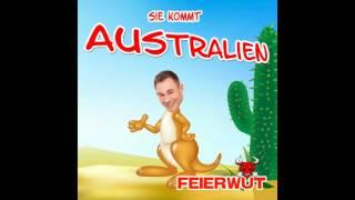 Feierwut - Sie Kommt Australien