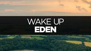 Eden Wake Up