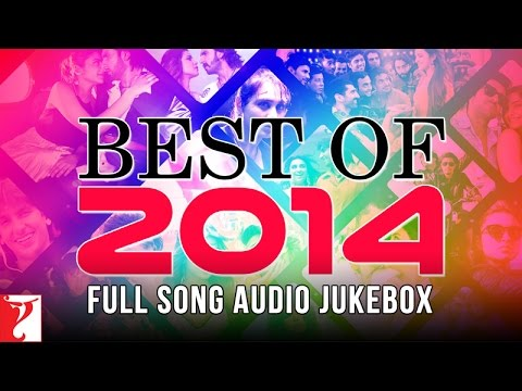 Best Of 2014 - Audio Jukebox - YRF Hits