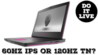 Benchmarks and 60hz IPS or 120hz TN - Alienware 15 R3 Review