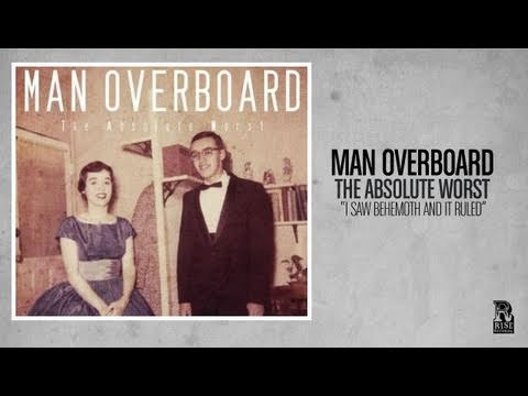 Man Overboard - I Saw Behemoth And It Ruled