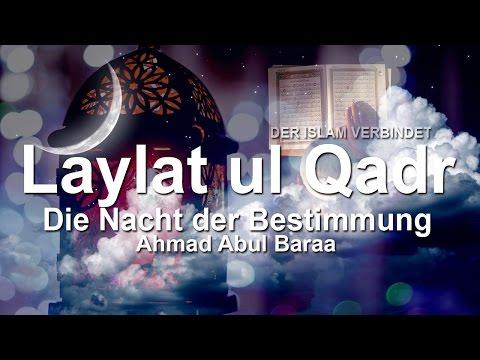 Ahmad Abul Baraa - Das ist Laylat ul Qadr | Der Islam verbindet