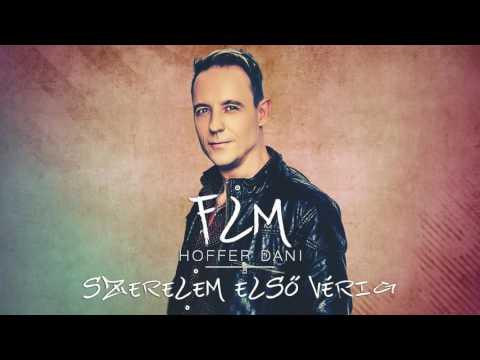 FLM (Hoffer Dani) - Szerelem Első Vérig(Official Music)