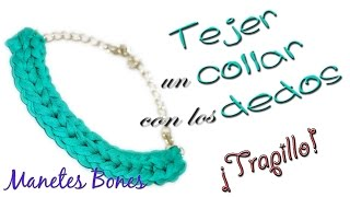 Tejer un collar de trapillo con las manos | Tutorial DIY