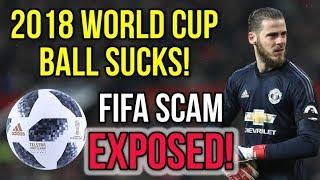 FIFA SCAM EXPOSED! - DE GEA, TER STEGEN & REINA HATE THE 2018 WORLD CUP BALL!