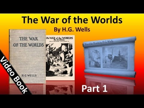 Part 1 - The War of the Worlds by HG Wells (Book 1 - Chs 1-12)