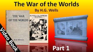 Part 1 - The War of the Worlds Audiobook by H. G. Wells (Book 1 - Chs 1-12)
