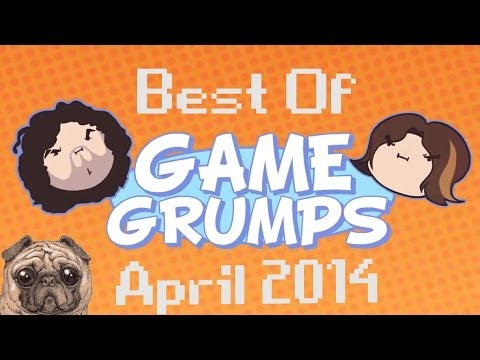 Best Of Game Grumps: April 2014