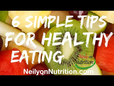 6 simple tips for healthy eating - hope you are doing these!