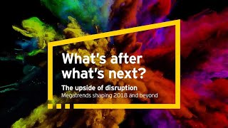 What's after what's next? Megatrends shaping 2018 and beyond: Molecular Economy