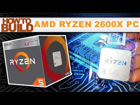 Building a Ryzen 2600X PC [Build Log]