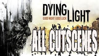 Dying Light All Cutscenes Full Game Movie