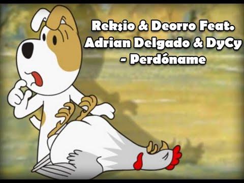 Reksio & Deorro - Perdóname (feat. DyCy & Adrian Delgado) #1
