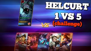 HELCURT 1 VS 5 AND 100 KILLS CHALLENGE IN CUSTOM MODE | IS HE GOOD ENOUGH ? MOBILE LEGENDS