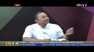 "25TH AUGUST  2019 DISCUSSION HOUR TOPIC: ""EMPLOYABILITY SKILLS OF MANIPURI YOUTH"""