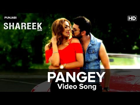 Pangey | Video Song | Shareek | Preet Harpal Ft. Kuwar Virk