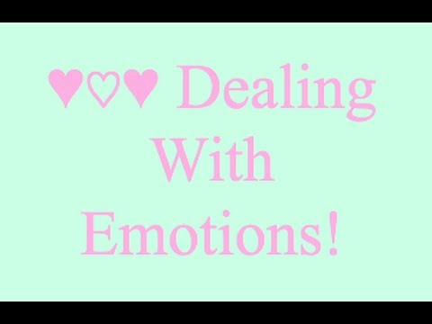 ♡Learning how to deal with your emotions!♡