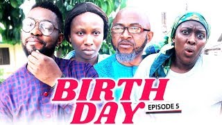 BIRTH DAY (Chapter 5) - LATEST 2019 NIGERIAN NOLLYWOOD MOVIES