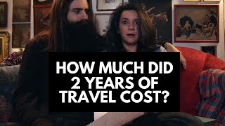 How Much Did Two Years of Travel Cost | Huge Announcement