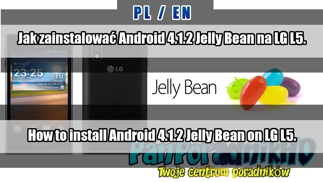 Jak zainstalować Android 4.1.2 Jelly Bean na LG L5/How to ...