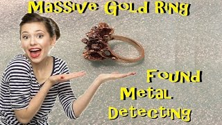 Massive Gold Ring Found Metal Detecting