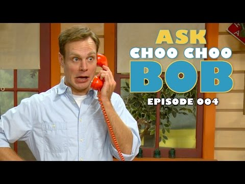 Ask Choo Choo Bob: Episode 4