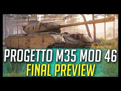 ► Progetto M35 Mod 46 Final Preview, In-Game Specs - World of Tanks Progetto M35 Mod 46