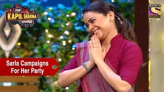 Sarla Campaigns For Her Own Political Party - The Kapil Sharma Show