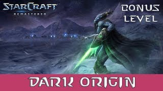 Starcraft Remastered Brood War Bonus Level Dark Origin - Zerg Campaign - No Commentary