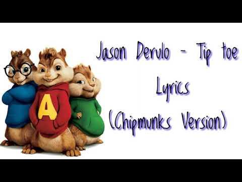 Jason Derulo - Tip Toe (Chipmunks Version)