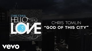 Watch Chris Tomlin God Of This City video