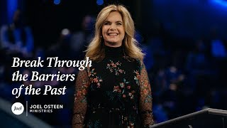Victoria Osteen - Break Through The Barriers of the Past
