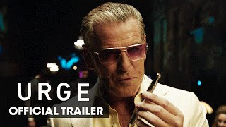 Urge (2016 Movie –Pierce Brosnan, Danny Masterson, Justin Chatwin, Ashley Greene) – Official Trailer