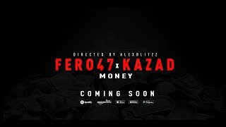 FERO47 Feat. KAZAD Money [Trailer] 20.06.2019/ 23:59Uhr bei allen Streaming Partnern