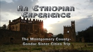 An Ethiopian Experience: The Montgomery County - Gondar Sister Cities Trip