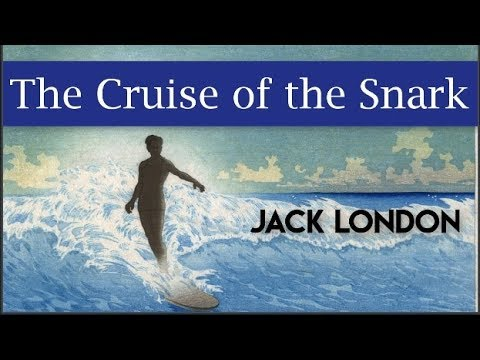 The Cruise of the Snark Audiobook by Jack London   Full Audiobook with subtitles