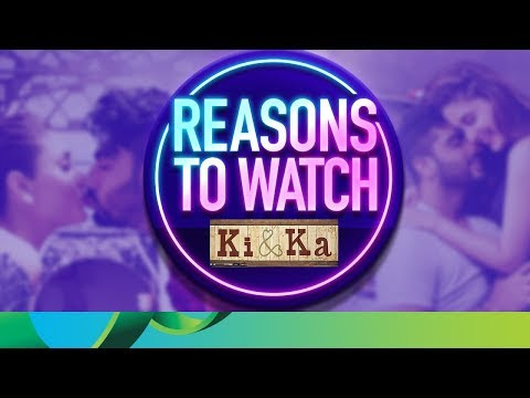 Reasons to Watch Ki & Ka | Kareena Kapoor Khan & Arjun Kapoor
