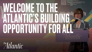 Welcome to The Atlantic's Building Opportunity for All