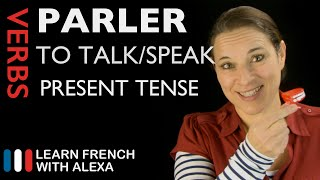 Parler (to talk/speak) - Present Tense (French verbs conjugated by Learn French With Alexa)
